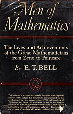 Men of Mathematics by E.T. Bell