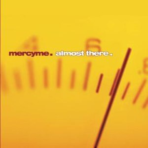 Almost There (album) - Image: Mercyme almostthere