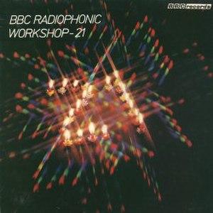 BBC Radiophonic Workshop – 21 - Image: Radiophonic 21