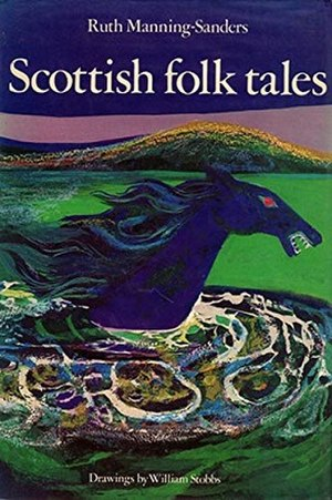 Scottish Folk Tales - Image: Scottish Folk Tales Ruth Manning Sanders