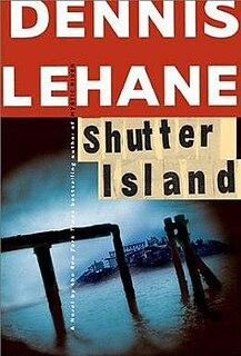 <i>Shutter Island</i> 2003 novel by Dennis Lehane