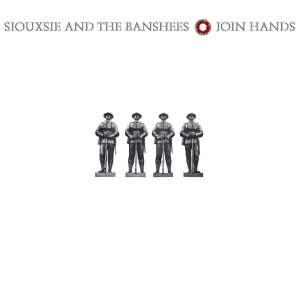 Join Hands - Image: Siouxsie & the Banshees Join Hands