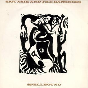 Spellbound (Siouxsie and the Banshees song) - Image: Siouxsie Spellbound