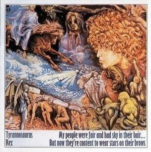 My People Were Fair and Had Sky in Their Hair... But Now They're Content to Wear Stars on Their Brows - Image: T Rex 1st album cover