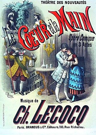 Charles Lecocq - Le coeur et la main, one of Lecocq's successes in the 1880s