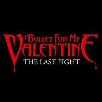 The Last Fight (Bullet for My Valentine song) - Image: The Last Fight
