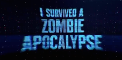 The titlecard for I Survived a Zombie Apocalypse.png