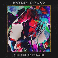 This Side of Paradise por Hayley Kiyoko.png