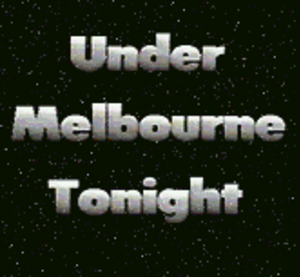 Under Melbourne Tonight - Image: Under Melbourne Tonight Logo