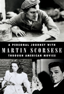 <i>A Personal Journey with Martin Scorsese Through American Movies</i> 1995 film by Martin Scorsese, Michael Henry Wilson