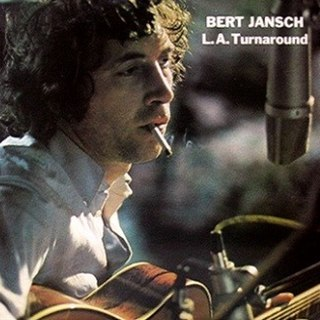 <i>L.A. Turnaround</i> 1974 studio album by Bert Jansch
