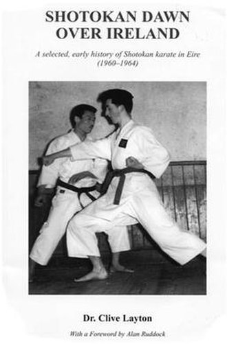 "Alan Ruddock - Image: Book cover of ""Shotokan Dawn over Ireland"", a text by Dr.Clive Layton"