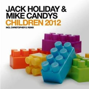 Children (Robert Miles composition) - Image: Children 2012 Jack Holiday Mike Candys