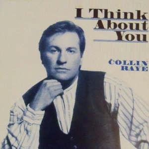 I Think About You (song) - Image: Collin Raye I Think About You single cover