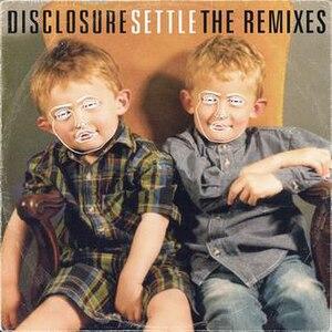 Settle: The Remixes - Image: Disclosure Settle The Remixes