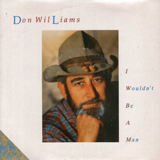 I Wouldn't Be a Man - Image: Don Williams Wouldnt Be a Man single