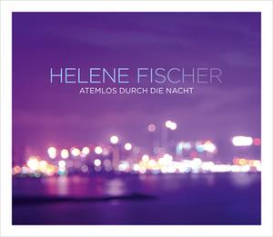 Atemlos durch die Nacht - Image: Helene Fischer Atemlos