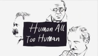 Human, All Too Human (TV series) - Opening titles