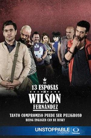 Las 13 esposas de Wilson Fernández - Image: Las 13 esposas de Wilson Fernández