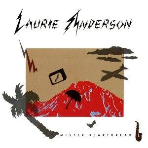 Mister Heartbreak - Image: Mister Heartbreak Laurie Anderson
