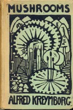 Alfred Kreymborg - The cover of the first edition of Kreyborg's Mushrooms (1916): a book of free verse tone-poems