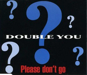 Please Don't Go (KC and the Sunshine Band song) - Image: Please don't go