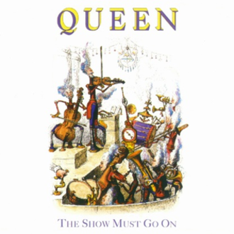 The Show Must Go On (Queen song) - Image: Queen The Show Must Go On