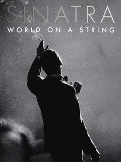 <i>Sinatra: World On a String</i> 2016 live album by Frank Sinatra