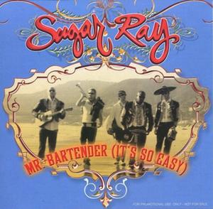 Mr. Bartender (It's So Easy) - Image: Sugar Ray Mr Bartender single