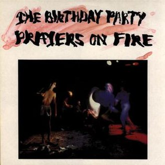 Prayers on Fire - Image: The Birthday Party Prayers On Fire