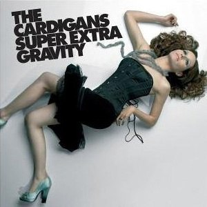 Super Extra Gravity - Image: The Cardigans Super Extra Gravity