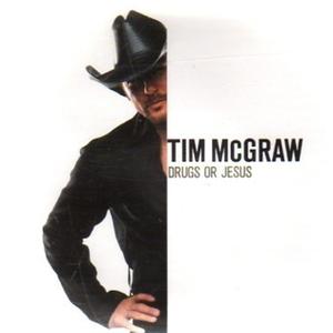 Drugs or Jesus - Image: Tim Mc Graw Drugs or Jesus single