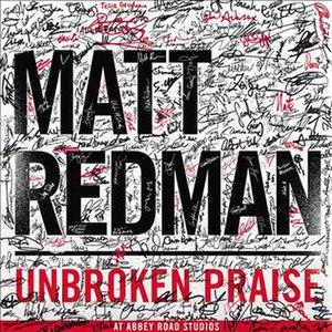 Unbroken Praise - Image: Unbroken Praise by Matt Redman