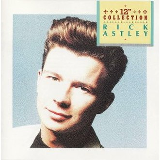 """12"""" Collection - Image: 12 Inch Collection 1999 (Rick Astley album)"""