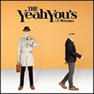15 Minutes (The Yeah You's song) - Image: 15 minutes