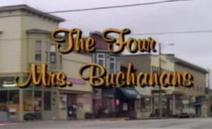 The 5 Mrs. Buchanans - Original unaired pilot: The Four Mrs. Buchanans