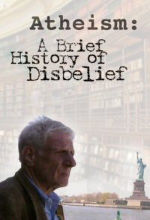 Atheism: A Rough History of Disbelief - PBS (United States) version: A Brief History of Disbelief