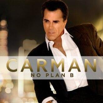 No Plan B (Carman album) - Image: Carman No Plan B