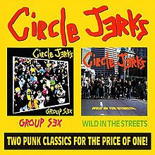 Circle Jerks - Group Sex-Wild in the Streets.jpg