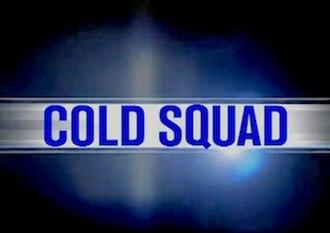 Cold Squad - Image: Cold Squad