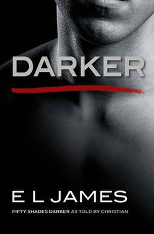 Darker: Fifty Shades Darker as Told by Christian - Image: Darker Fifty Shades Darker as Told by Christian book cover
