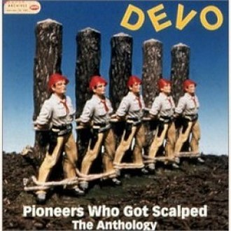 Pioneers Who Got Scalped: The Anthology - Image: Devo Pioneers Who Got Scalped