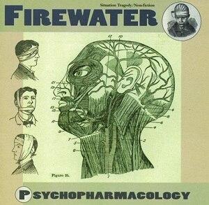Psychopharmacology (album) - Image: Firewater Psychopharmacology