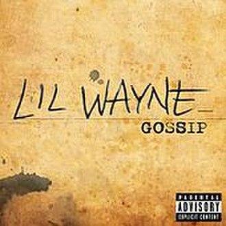 Gossip (Lil Wayne song) - Image: Gossip Lil Wayne