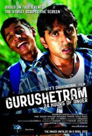 Malaysian and Singaporean Tamil cinema - Gurushetram - 24 Hours of Anger is a 2010 Singaporean Tamil crime thriller film directed by T. T. Dhavamanni.