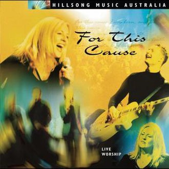 For This Cause - Image: Hillsong For This Cause