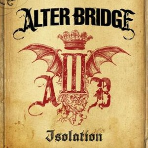 Isolation (Alter Bridge song) - Image: Isolation ABIII