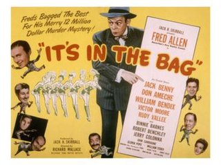 <i>Its in the Bag!</i> (1945 film) 1945 film by Richard Wallace