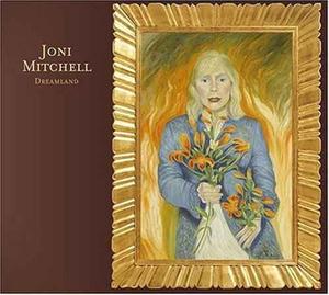 Dreamland (Joni Mitchell album) - Image: Joni Mitchell Dreamland