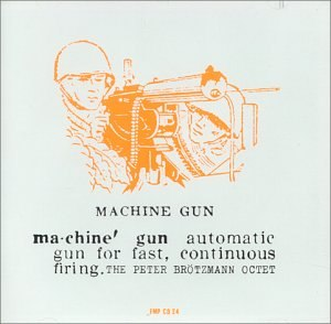 Machine Gun (Peter Brötzmann album) - Image: Machinegunbrotz